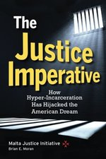 Justice Imperative: How Hyper-Incarceration Has Hijakced the American Dream