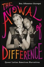 Avowal of Difference: Queer Latino American Narratives