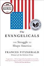 Evangelicals: The Struggle to Shape America