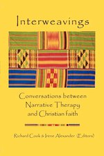 Interweavings: Conversations Between Narrative Therapy and Christian Faith