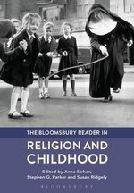 Bloomsbury Reader in Religion and Childhood