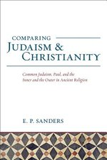 Comparing Judaism and Christianity: Common Judaism, Paul, and the Inner and the Outer Ancient Religion