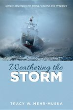 Weathering the Storm: Simple Strategies for Being Peaceful and Prepared