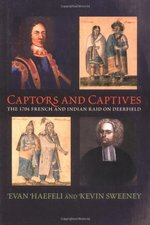 CAPTORS & CAPTIVES: THE 1704 FRENCH & INDIAN RAID ON DEERFIELD