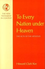 To Every Nation Under Heaven: The Acts of the Apostles