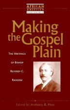 Making the Gospel Plain: The Writings of Bishop Reverdy C. Ransom
