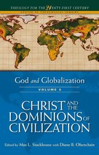 God and Globalization 3: Christ and the Dominions of Civilization
