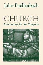 CHURCH: COMMUNITY FOR THE KINGDOM