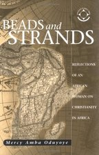 BEADS & STRANDS: REFLECTIONS OF AN AFRICAN WOMAN ON CHRISTIANITY IN AFRICA