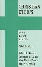 CHRISTIAN ETHICS: A CASE METHOD APPROACH 3RD ED