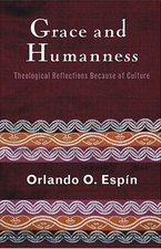 Grace And Humanness: Theological Reflections Because of Culture