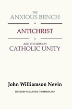 Anxious Bench, Antichrist, and the Sermon Catholic Unity