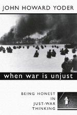 When War is Unjust: Being Honest in Just-War Thinking