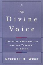 Divine Voice: Christian Proclamation and the Theology of Sound