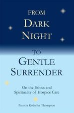From Dark Night to Gentle Surrender: On the Ethics of Spirituality and Hospice C