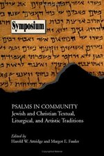 PSALMS IN COMMUNITY: JEWISH & CHRISTIAN TEXTUAL LITURGICAL & ARTISTIC TRADITIONS