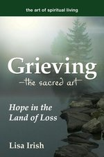 Grieving--The Sacred Art: Hope in the Land of Loss