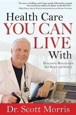 Health Care You Can Live With: Discover Wholeness in Body and Spirit