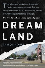 Dream Land: The True Tale of America's Opiate Epidemic