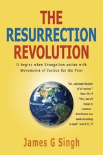 Resurrection Revolution: It Begins When Evangelism Unites with Movements of Justice for the Poor