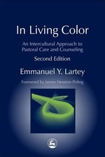 In Living Color: An Inttercultural Approach to Pastoral Care and Counseling