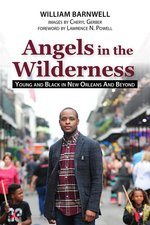 Angels in the Wilderness: Young and Black in New Orleans and Beyond