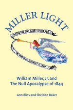 Miller Light: William Miller, Jr. and the Null Apocalypse of 1844